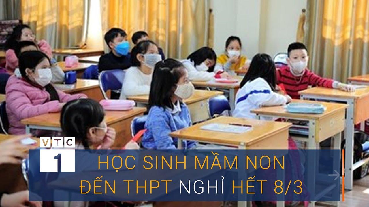 Hà Nội: Học sinh mầm non đến THPT tiếp tục nghỉ hết 8/3 | VTC1