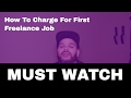 how to charge for first freelance job as