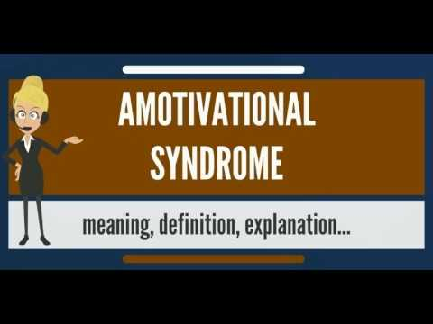 what-is-amotivational-syndrome?-what-does-amtoivational-syndrome-mean?