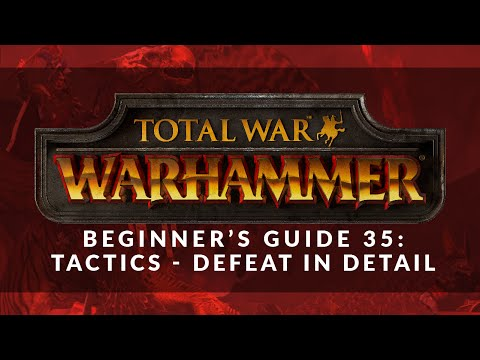Total War: Warhammer - Beginner's Guide 35: Tactics - Defeat in Detail