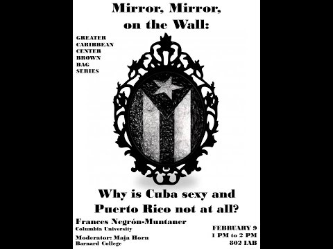 Mirror Mirror on the Wall: Why is Cuba Sexy and Puerto Rico not at all?