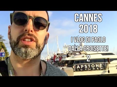 #CineFacts: Cannes 2018 - Paolo Cellammare daily vlog 2