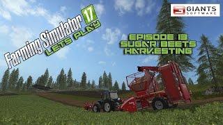 Farming Simulator 2017 - Episode 13 - Sugar Beets Harvesting