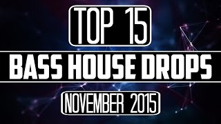 Top 15 Bass House Drops
