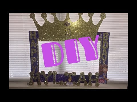 DIY SOFIA THE FIRST PARTY FRAME| PHOTO PROP