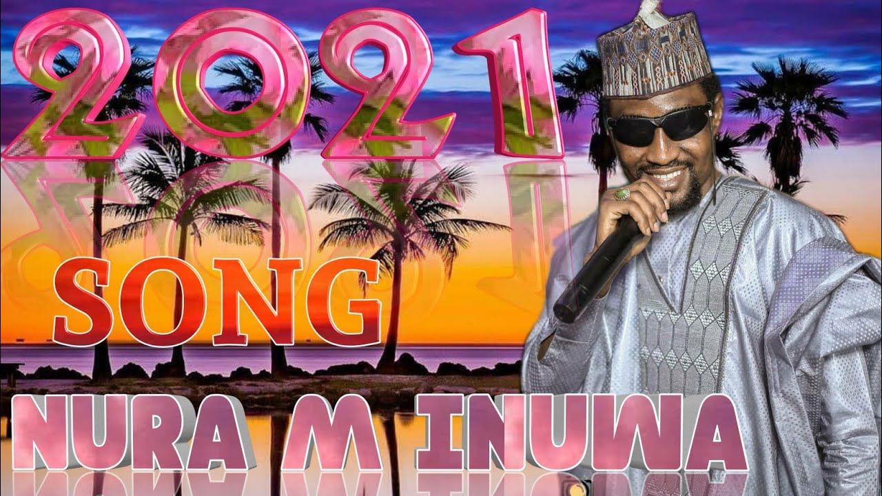 Download nura m inuwa latest hausa song 2021 official video hd