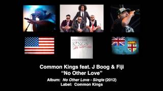 "Common Kings feat. J Boog & Fiji ""No Other Love"" (American Reggae)"