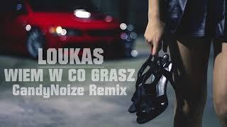 Loukas - Wiem w Co Grasz ( CandyNoize Official Radio Edit Remix )
