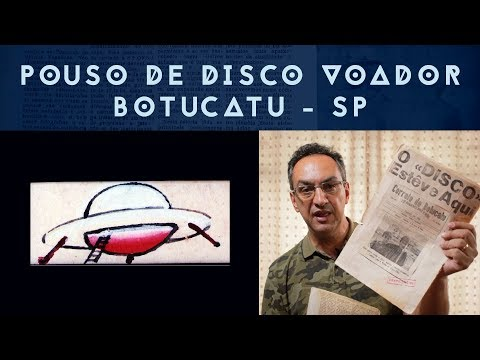 DISCO VOADOR POUSA EM BOTUCATU | PESQUISAS #10