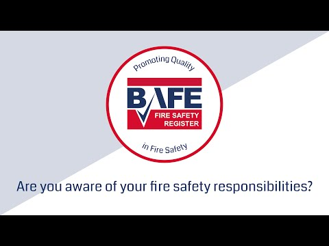 BAFE - Are you aware of your fire safety responsibilities?
