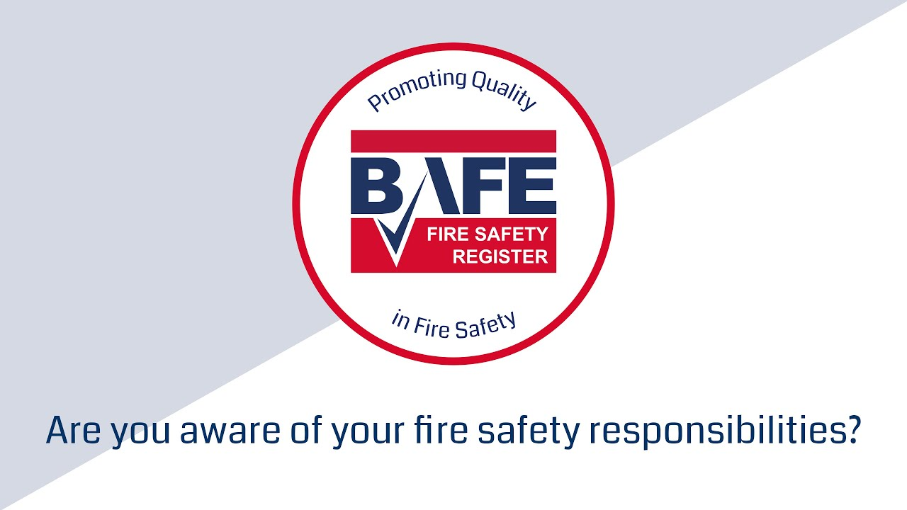Are you aware of your fire safety responsibilities? BAFE Fire Safety Register