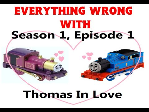 "Everything Wrong With ""Thomas In Love"" (Tomy T&F)"