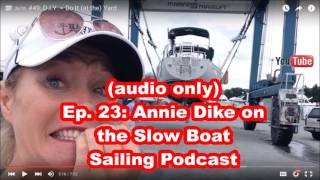 Ep. 23: (audio only) Havewindwilltravel.com's Annie Dike on the Slow Boat Sailing Podcast thumbnail