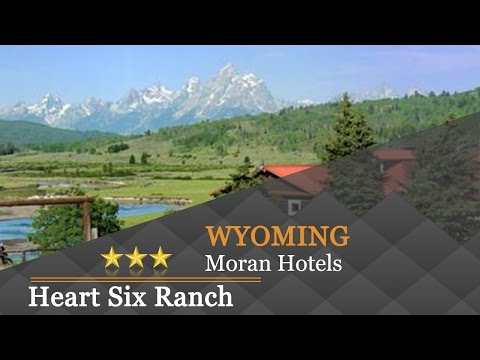 Heart Six Ranch - Moran Hotels, Wyoming