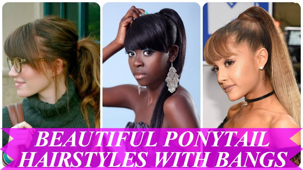 Beautiful Ponytail Hairstyles With Bangs Youtube