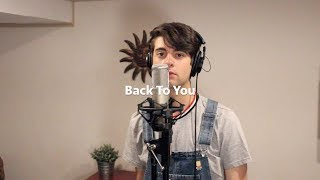 Back To You - Selena Gomez (Cover)