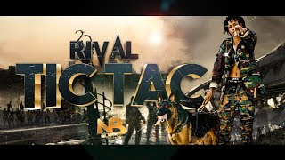 RIVAL - Tic Tac (Audio Officiel 2k20) NB PRODUCTION