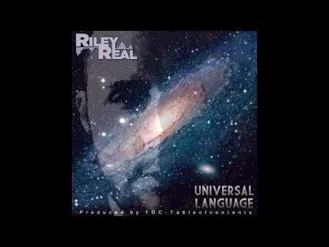 Riley Real - Universal Language (Prod. by T.O.C-Tableofcontents)