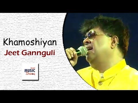 Khamoshiyan (খামোশিয়াঁ) | Jeet Gannguli | Arijit Singh