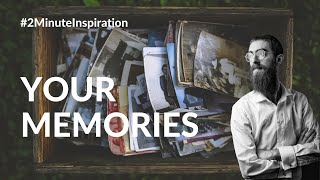 Your memories are more important than you think