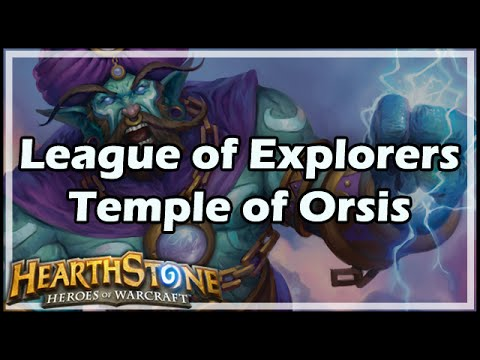 [Hearthstone] League of Explorers: Temple of Orsis