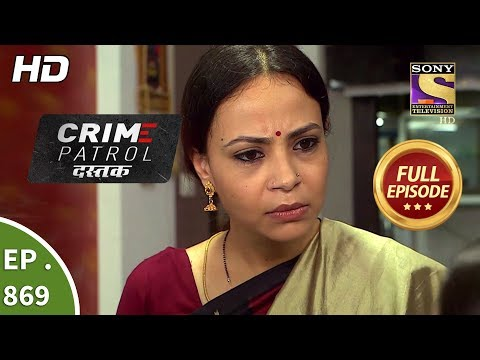 Crime Patrol Dastak - Ep 869 - Full Episode - 21st September, 2018