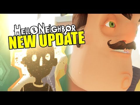 HELLO NEIGHBOR NEW UPDATE 1.1.6