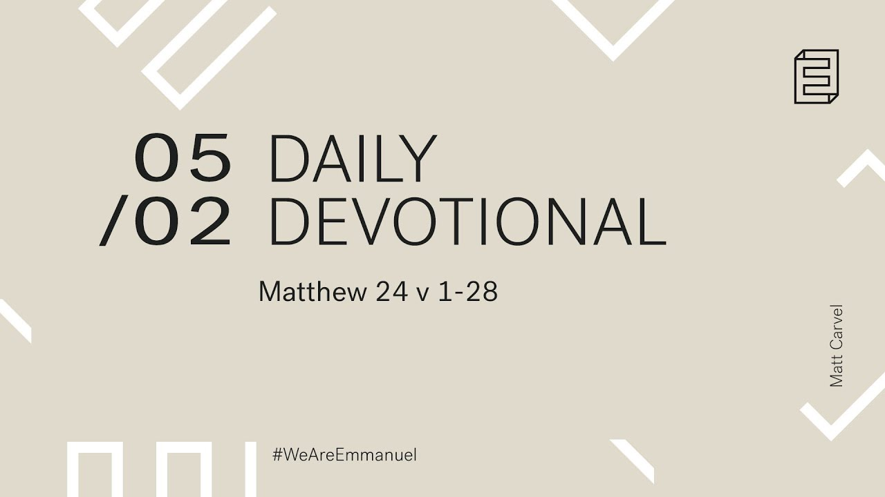 Daily Devotion with Matt Carvel // Matthew 24:1-28 Cover Image