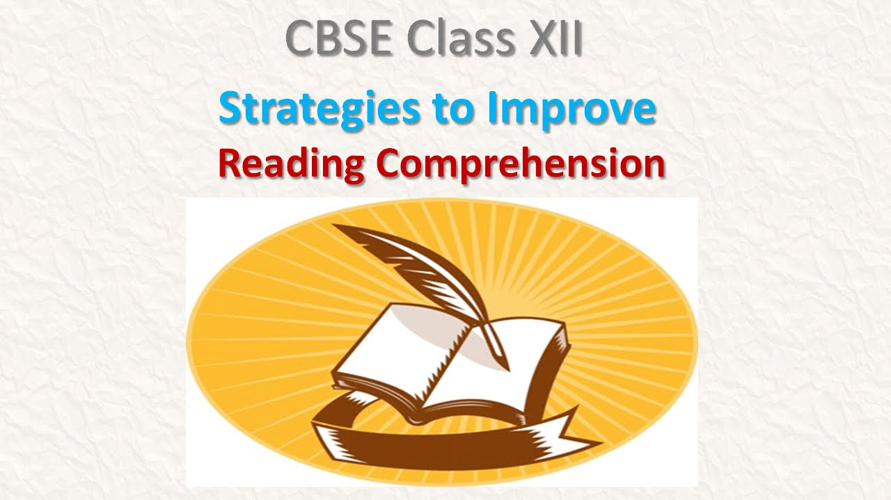 Reading Comprehension Strategies for Class XII CBSE