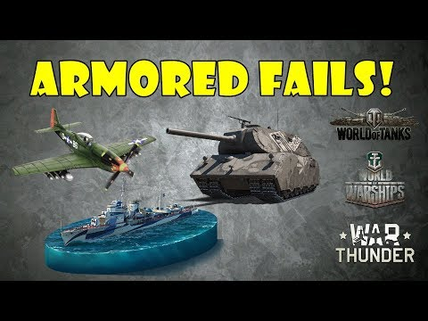 ARMORED FAILS - Funny & Epic Moments from WoT, WoWs, WoWp, WT! #3