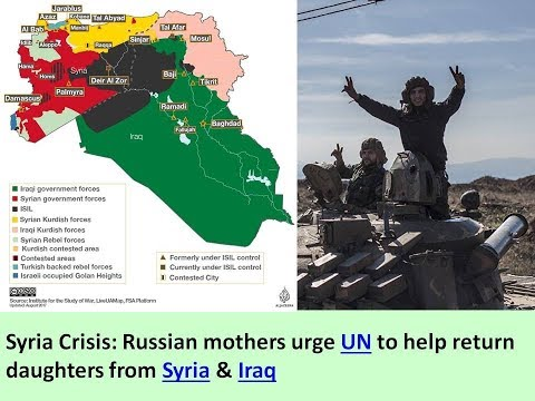Syria Crisis: Russian mothers urge UN to help return daughters from Syria & Iraq