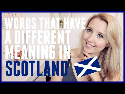 WORDS THAT HAVE A DIFFERENT MEANING IN SCOTLAND