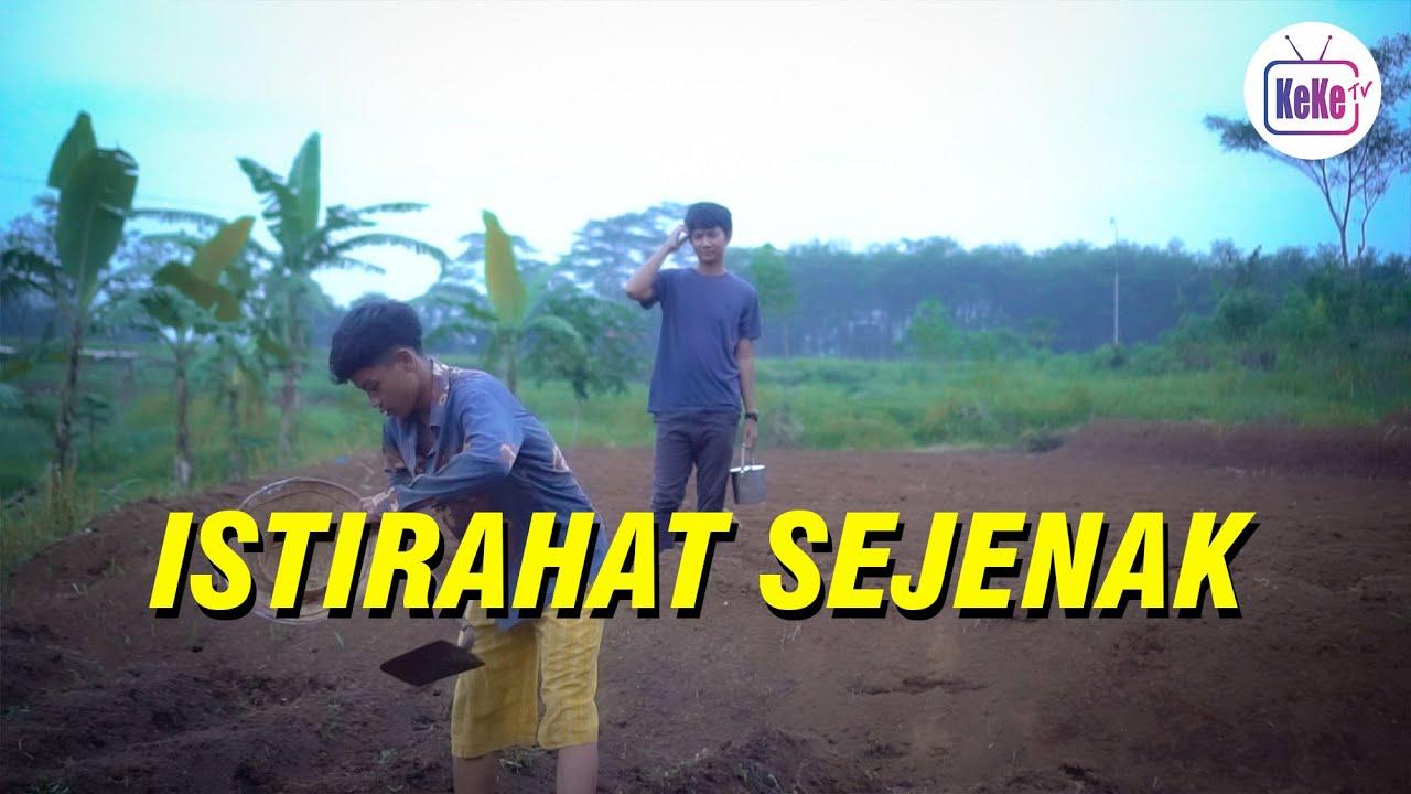 Istirahat Sejenak | Film Pendek KeKe TV Official