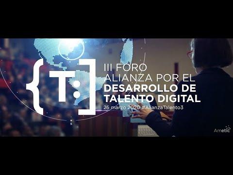 AMETIC presenta el III Foro Alianza por el Desarrollo de Talento Digital #AlianzaTalento3