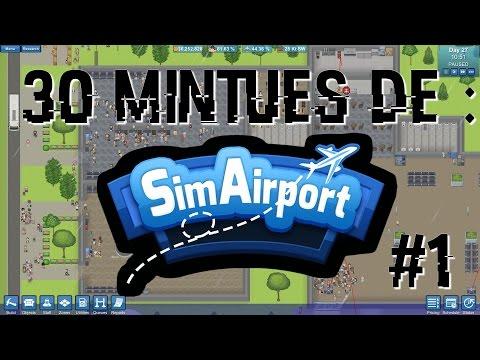 [Fr] SimAirport - 30 minutes de SimAirport.