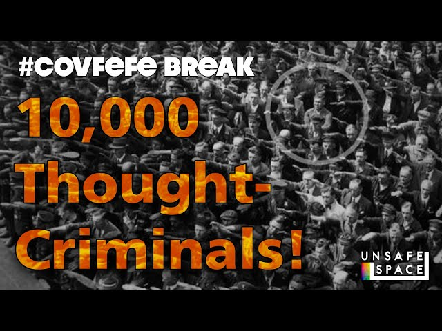 #Covfefe Break: 10,000 Thought-Criminals!