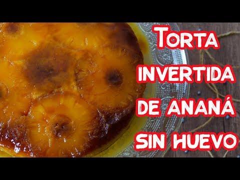 TORTA INVERTIDA DE ANANA SIN HUEVO | MATIAS CHAVERO