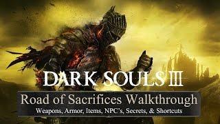 Dark Souls 3 Road of Sacrifices 100% Walkthrough • Weapon, Armor, Item, NPC, Secret, & Shortcuts