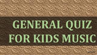 1632  General Quiz for Kids music