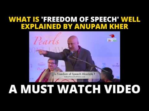 "What is ""FREEDOM OF SPEECH"" well explained by ANUPAM KHER"