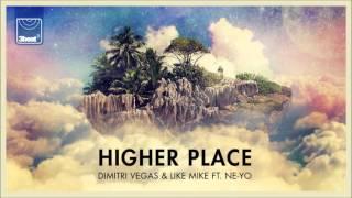 Dimitri Vegas & Like Mike ft  Ne Yo -  Higher Place (Billon Remix)