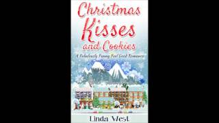 Christmas Kisses and Cookies - A funny feel good Christmas romance:)