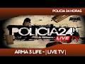 ARMA 3 LIFE - POLICIA 24 HORAS   LIVE TV  