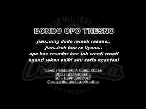 BONDO OPO TRESNO - Ghiboyz Ft Bejad VIDEO LIRIK