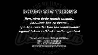 BONDO OPO TRESNO - Ghiboyz Ft Bejad  LIRIK