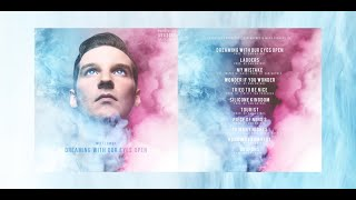Witt Lowry - Dreaming With Our Eyes Open (Full Album)