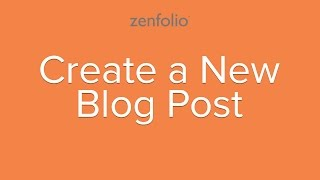 How to blog - creating a new blog post in Zenfolio