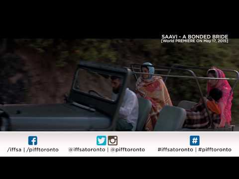 SAAVI - A BONDED BRIDE  : Promo | WORLD PREMIERE AT BMO IFFSA | PIFF | Toronto 2015