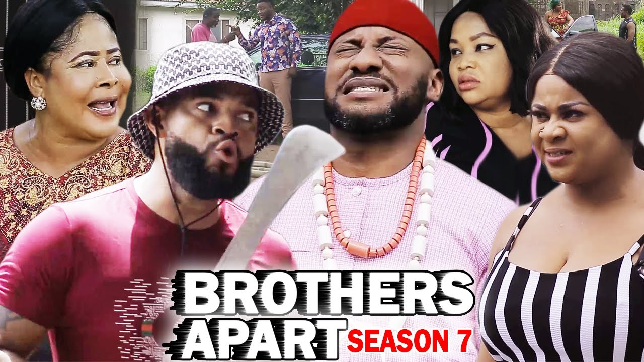 Download BROTHERS APART SEASON 7 - Yul Edochie New Movie 2020 Latest Nigerian Nollywood Movie Full HD