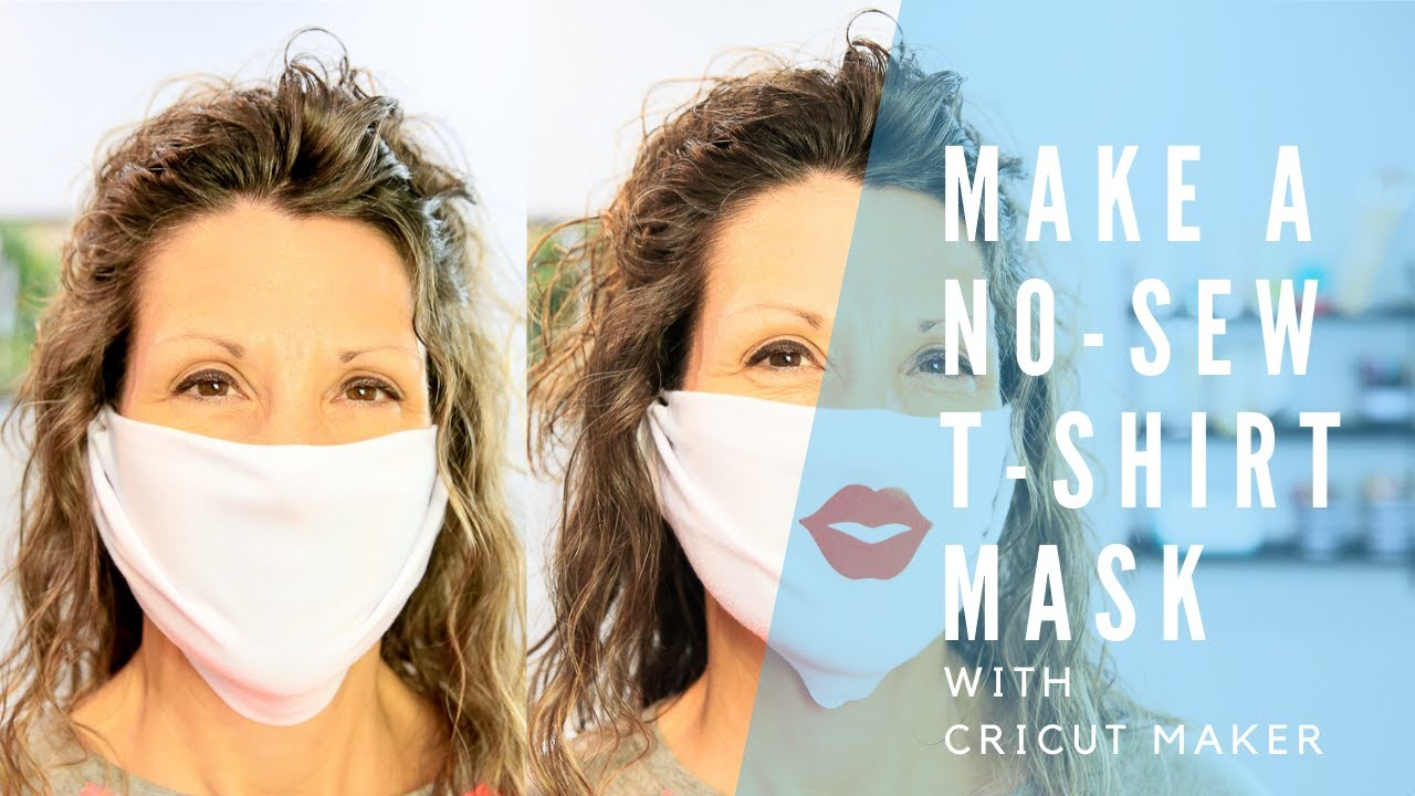 Easy No Sew Face Mask With T Shirt Fabric Cricut Maker Youtube